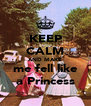 KEEP CALM AND MAKE me fell like a Princess - Personalised Poster A4 size