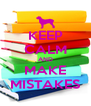 KEEP CALM AND MAKE MISTAKES - Personalised Poster A4 size