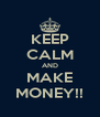 KEEP CALM AND MAKE MONEY!! - Personalised Poster A4 size