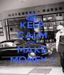 KEEP CALM AND MAKE MONEY ! - Personalised Poster A4 size