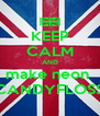 KEEP CALM AND make neon  CANDYFLOSS - Personalised Poster A4 size