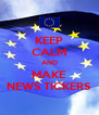 KEEP CALM AND MAKE NEWS TICKERS - Personalised Poster A4 size