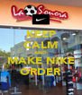 KEEP CALM AND MAKE NIKE ORDER - Personalised Poster A4 size