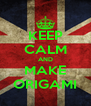 KEEP CALM AND MAKE ORIGAMI - Personalised Poster A4 size