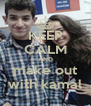 KEEP CALM AND make out with kamal - Personalised Poster A4 size