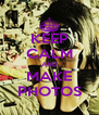 KEEP CALM AND MAKE PHOTOS - Personalised Poster A4 size