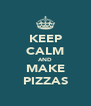 KEEP CALM AND MAKE PIZZAS - Personalised Poster A4 size