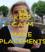 KEEP CALM AND MAKE  PLACEMENTS - Personalised Poster A4 size