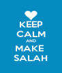 KEEP CALM AND MAKE  SALAH - Personalised Poster A4 size