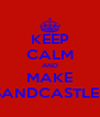 KEEP CALM AND MAKE SANDCASTLES - Personalised Poster A4 size