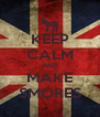KEEP CALM AND MAKE SMORES - Personalised Poster A4 size