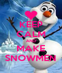 KEEP CALM AND MAKE SNOWMEN - Personalised Poster A4 size