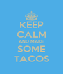 KEEP CALM AND MAKE SOME TACOS - Personalised Poster A4 size