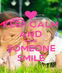 KEEP CALM AND MAKE SOMEONE SMILE - Personalised Poster A4 size