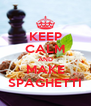 KEEP CALM AND MAKE SPAGHETTI - Personalised Poster A4 size