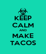 KEEP CALM AND MAKE TACOS - Personalised Poster A4 size