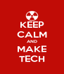 KEEP CALM AND MAKE TECH - Personalised Poster A4 size