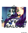 KEEP CALM AND MAKE THAT BITCH JEALOUS - Personalised Poster A4 size