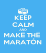 KEEP CALM AND MAKE THE  MARATÓN - Personalised Poster A4 size