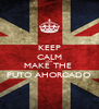 KEEP CALM AND MAKE THE  PUTO AHORCADO - Personalised Poster A4 size