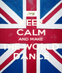 KEEP CALM AND MAKE THE WORLD DANCE - Personalised Poster A4 size