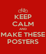 KEEP CALM AND MAKE THESE POSTERS - Personalised Poster A4 size