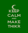 KEEP CALM AND MAKE THIKR - Personalised Poster A4 size