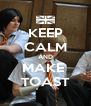 KEEP CALM AND MAKE  TOAST - Personalised Poster A4 size