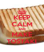 KEEP CALM AND MAKE TOSTAKI - Personalised Poster A4 size
