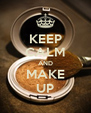 KEEP CALM AND MAKE UP - Personalised Poster A4 size