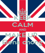 KEEP CALM AND MAKE UP  Elena chong - Personalised Poster A4 size