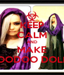 KEEP CALM AND MAKE VOODOO DOLLS - Personalised Poster A4 size