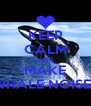 KEEP CALM AND MAKE WHALE NOISES - Personalised Poster A4 size
