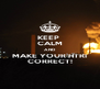 KEEP  CALM AND MAKE YOUR HTRI CORRECT! - Personalised Poster A4 size