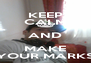 KEEP CALM AND MAKE YOUR MARKS - Personalised Poster A4 size
