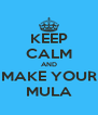 KEEP CALM AND MAKE YOUR MULA - Personalised Poster A4 size