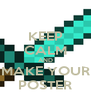 KEEP CALM AND MAKE YOUR POSTER - Personalised Poster A4 size