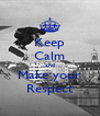 Keep Calm and Make your Respect - Personalised Poster A4 size
