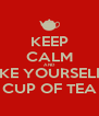 KEEP CALM AND MAKE YOURSELF A  CUP OF TEA - Personalised Poster A4 size