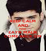 KEEP CALM AND MAKE  ZAYN MALIK COME BACK ON - Personalised Poster A4 size