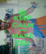 KEEP CALM AND MAKE ZEN - Personalised Poster A4 size