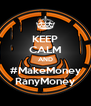KEEP CALM AND #MakeMoney RanyMoney - Personalised Poster A4 size