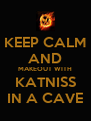 KEEP CALM AND MAKEOUT WITH KATNISS IN A CAVE - Personalised Poster A4 size