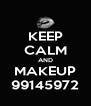 KEEP CALM AND MAKEUP 99145972 - Personalised Poster A4 size