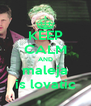 KEEP CALM AND maleja is lovatic - Personalised Poster A4 size