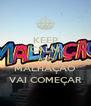 KEEP CALM AND MALHAÇÃO VAI COMEÇAR - Personalised Poster A4 size