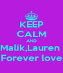 KEEP CALM AND Malik,Lauren  Forever love - Personalised Poster A4 size