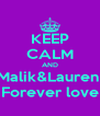 KEEP CALM AND Malik&Lauren  Forever love - Personalised Poster A4 size