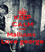 KEEP CALM AND Malluuss  Love george - Personalised Poster A4 size