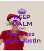 KEEP CALM AND Malluuss  Love Justin - Personalised Poster A4 size